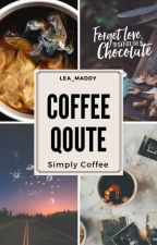 Coffee Quote by Lea_Maddy
