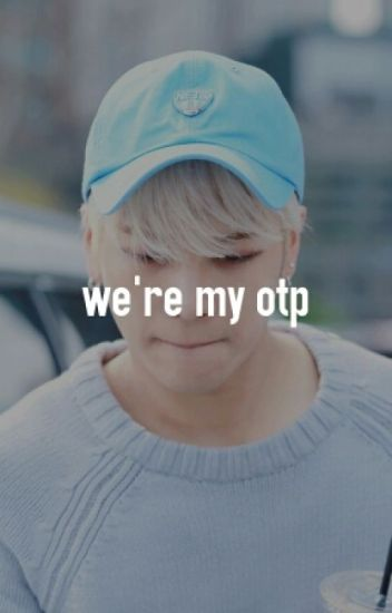 We're My OTP • markson