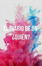 El Diario de un ¿Quién? by feloaad