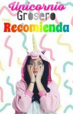 Unicornio Grosero Recomienda by SoniaGarcia00123