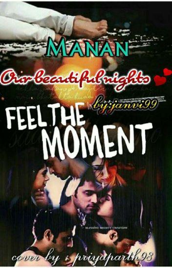 "Manan ""Our Beautiful Nights"" ✔"