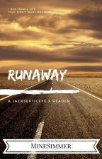 Runaway(Jacksepticeye FanFic) by MineSimmer_260