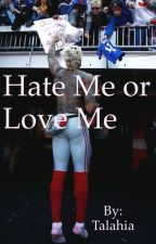 Hate ME or Love Me  by Talahia