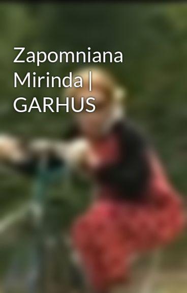 Zapomniana Mirinda | GARHUS