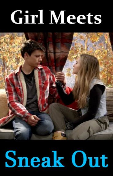 Girl Meets Sneak Out