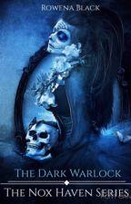 The Dark Warlock: The Nox Haven Series by RowenaBlack