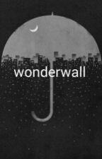 Wonderwall || HUNHAN  by hunhan1Dx