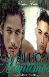 Olhos Marítimos - Saga Olhos 2.2 (Romance Gay) by Drica_G
