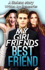 My Girlfriends Best friend - Stelena by ilysmseries