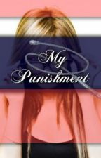 My Punishment by XxWrittingSub69xX