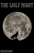 The Wolf night  by oriane2003