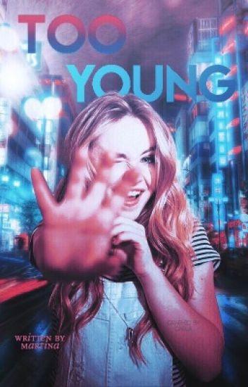 Too young ➸ joshaya