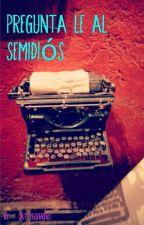 Pregunta le al semidiós  by Cattyguerrero