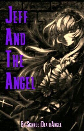 Death Angel (Jeff the killer) ABGESCHLOSSEN by ScarletDeathAngel