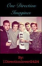 One Direction Imagines by KawaiiPotato109