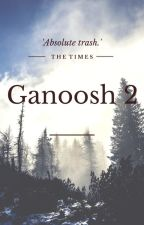GANOOSH 2 by _unicornslayer