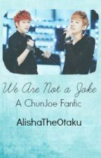 [ChunJoe] We Are Not a Joke [Teen Top] DISCONTINUED by EtherialPrincess