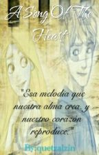 A Song Of The Heart[Reescribiendo] by quetzalzin