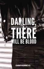 Darling, There Will Be Blood ~ Negan Fanfic Teil 1 by emmykinneys
