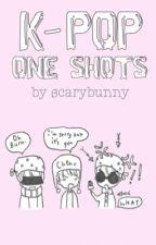 K-Pop One Shots by johaseul