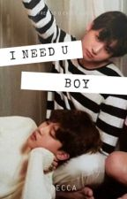 I NEED U BOY ~ Jikook by rebeccaguimas