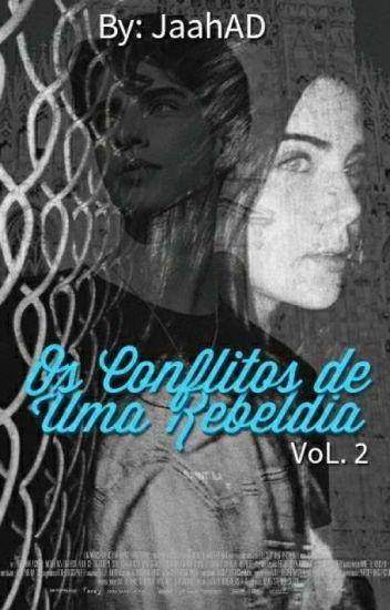 Os Conflitos De Uma Rebeldia Vol.2