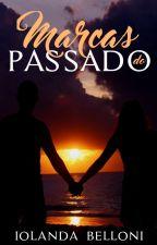 Marcas do Passado by IolandaBelloni