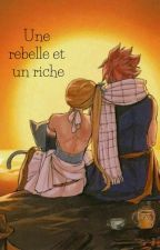 Une rebelle et un riche [En Réécriture] by Tomomy13