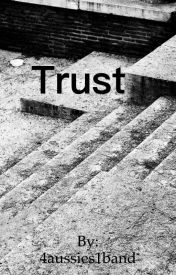 Trust by 4aussies1band
