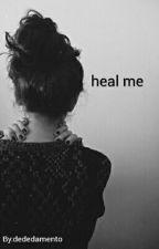 Heal Me (Book 2 Of Sex Slave) by dededamento
