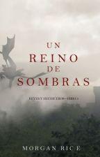Un Reino de Sombras (Reyes Y Hechiceros-Libro 5) by ArmysFly