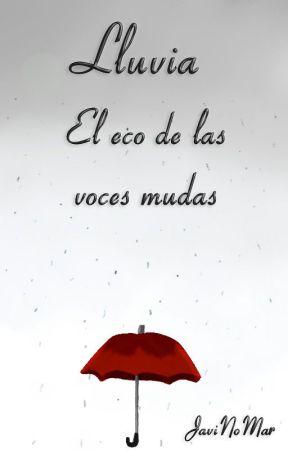 Lluvia - El eco de las voces mudas by JaviNoMar