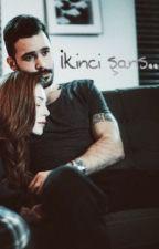 İKİNCİ ŞANS by redsoniamiyy2