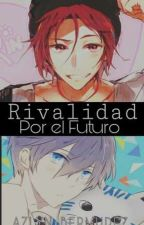 """~Rivalidad~ """"Por El Futuro"""" (Rin,Haru,y Tu) by AzyDice"""