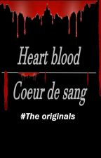 "Heart Blood ""tome 1"" (The originals) by TeenWolf147"