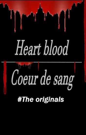"Heart Blood ""tome 1"" (The originals)"