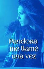 Pandora me llamé una vez by VanaLowin