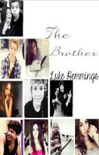 The brother (5sos/LukeHemmings.) by ask5sosidk