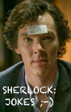 Sherlock: Jokes ;-) by KatharineLensing