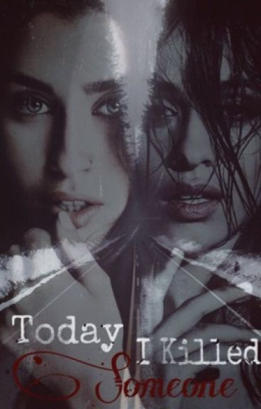 Today I Killed Someone // Camren