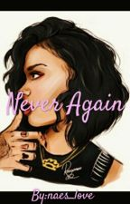 Never Again (BWWM) by naes_love