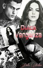 Dulce Venganza by PaolaMedina013