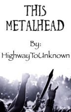This Metalhead by HighwayToUnknown
