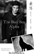 The Bad Boy Alpha by dev_is_mysterious