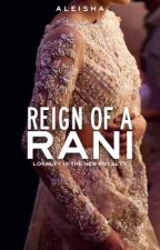 Reign of a Rani | coming soon by CometsofMind