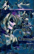 I'm In Love With A Criminal - ZomGer by zomgerworld