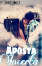 Aposta Incerta  by Esther_Singer