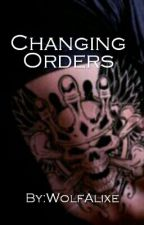 Changing Orders (King Reaper's #2) by WolfAlixe