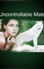 Uncontrollable mate -editing- by uniquegirl2002