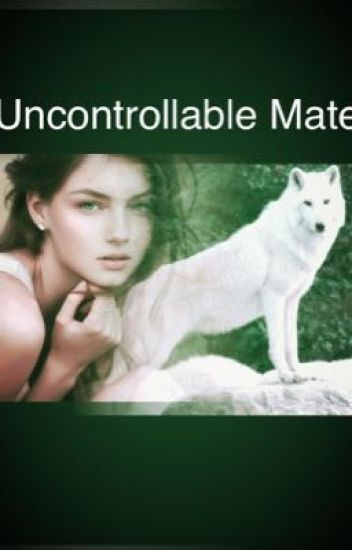 Uncontrollable mate -editing-